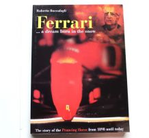 FERRARI  A DREAM BORN IN THE SNOW : THE STORY OF THE PRANCING HORSE FROM 1898 UNTIL TODAY (1997)